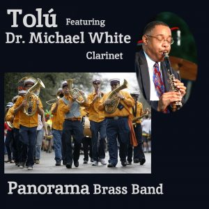 Cumbia featuring Dr. Michael White (clarinet) with the Panorama Brass Band